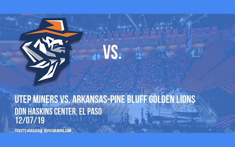 UTEP Miners vs. Arkansas-Pine Bluff Golden Lions at Don Haskins Center