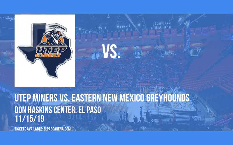 UTEP Miners vs. Eastern New Mexico Greyhounds at Don Haskins Center
