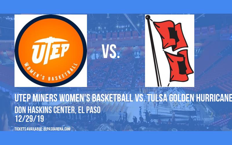 UTEP Miners Women's Basketball vs. Tulsa Golden Hurricane at Don Haskins Center