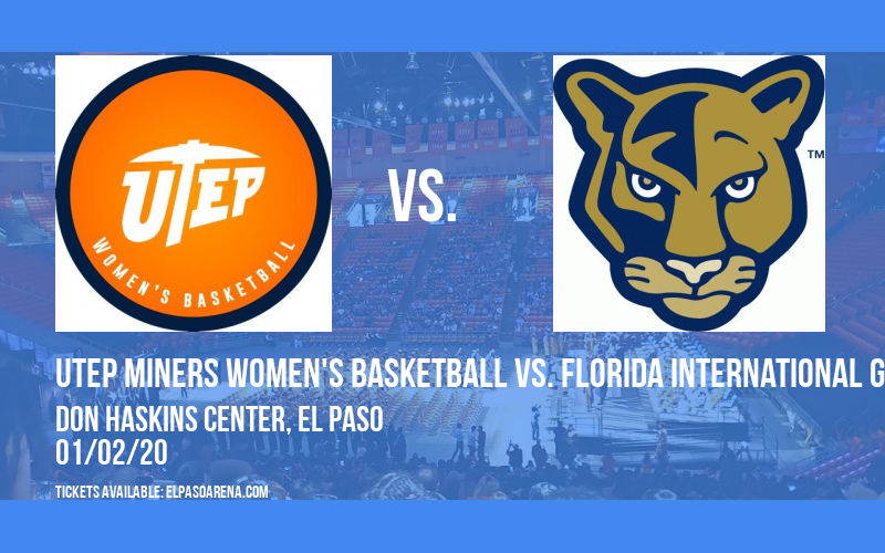 UTEP Miners Women's Basketball vs. Florida International Golden Panthers at Don Haskins Center
