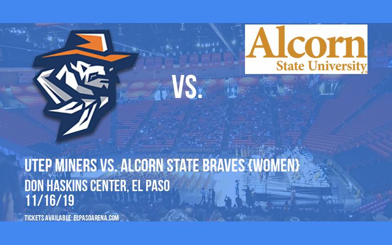 UTEP Miners vs. Alcorn State Braves {WOMEN} at Don Haskins Center