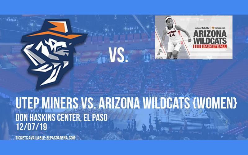 UTEP Miners vs. Arizona Wildcats {WOMEN} at Don Haskins Center