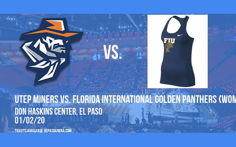 UTEP Miners vs. Florida International Golden Panthers {WOMEN} at Don Haskins Center