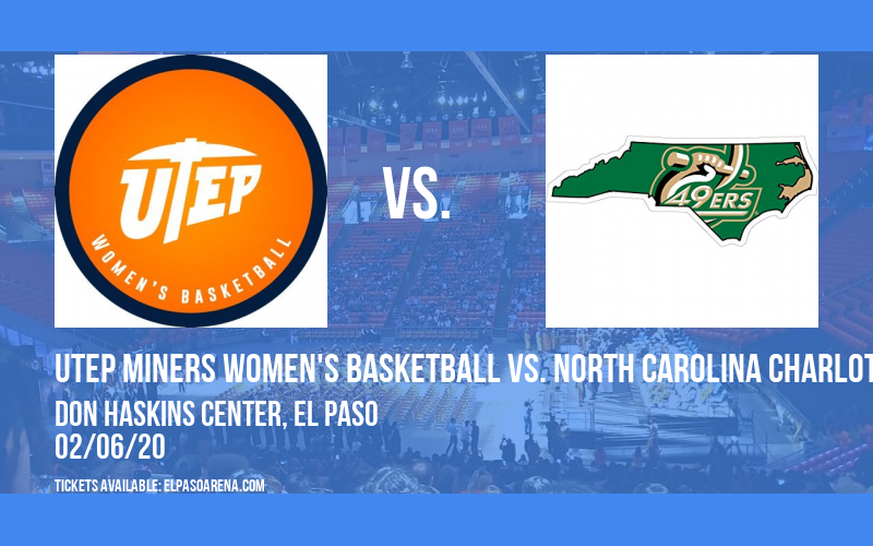 UTEP Miners Women's Basketball vs. North Carolina Charlotte 49ers at Don Haskins Center