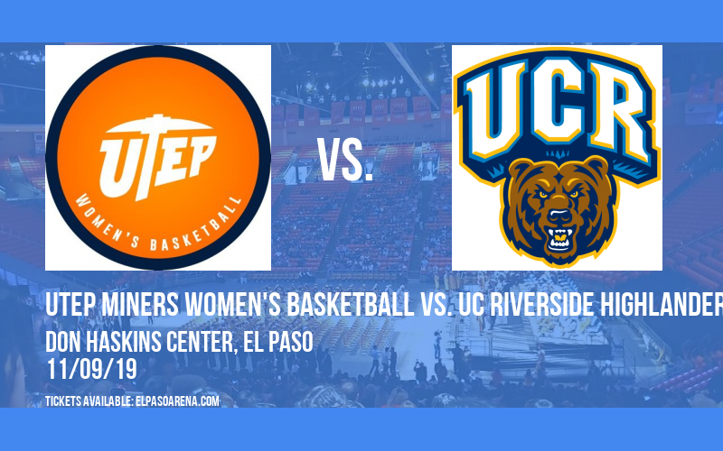 UTEP Miners Women's Basketball vs. UC Riverside Highlanders at Don Haskins Center