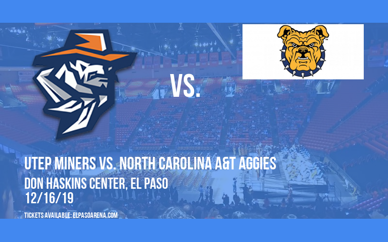 UTEP Miners vs. North Carolina A&T Aggies at Don Haskins Center
