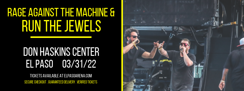 Rage Against The Machine & Run the Jewels at Don Haskins Center
