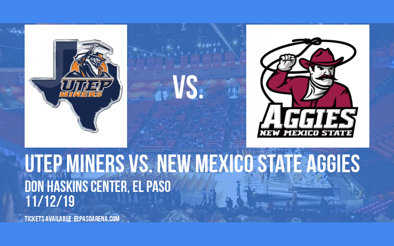 UTEP Miners vs. New Mexico State Aggies at Don Haskins Center