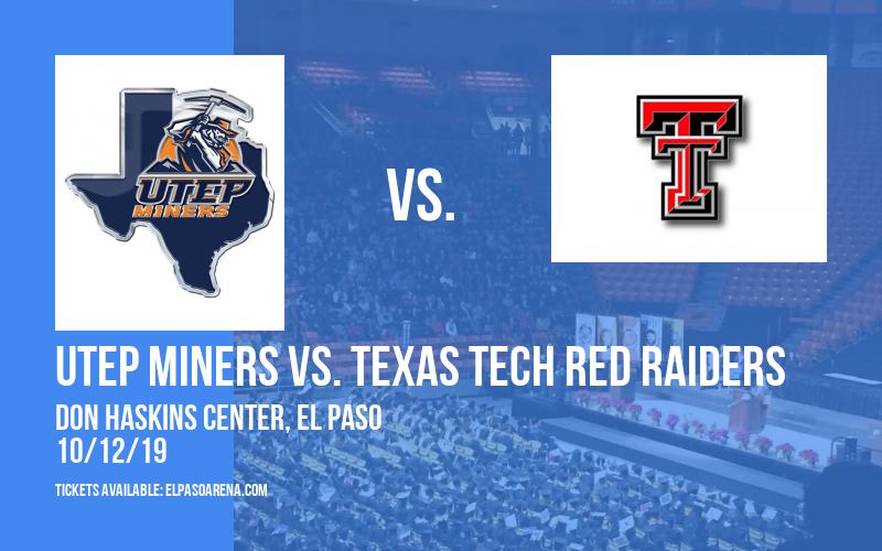 Exhibition: UTEP Miners vs. Texas Tech Red Raiders at Don Haskins Center
