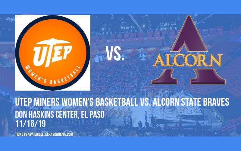 UTEP Miners Women's Basketball vs. Alcorn State Braves at Don Haskins Center