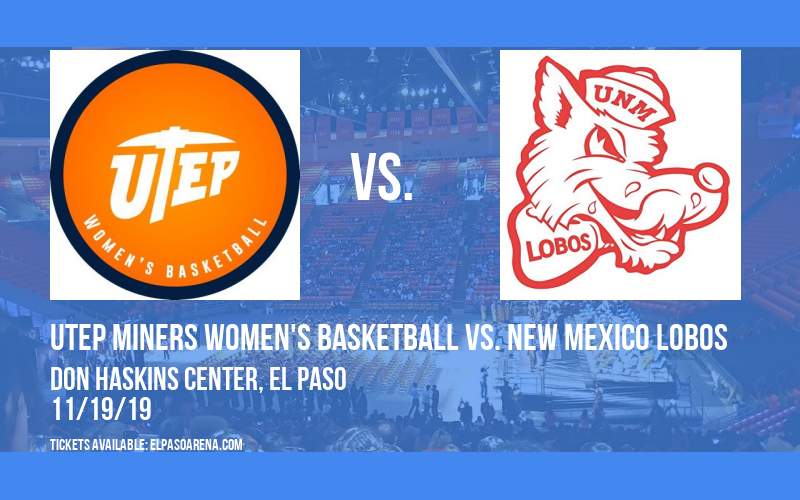 UTEP Miners Women's Basketball vs. New Mexico Lobos at Don Haskins Center