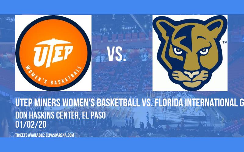 UTEP Miners Women's Basketball vs. Florida International Golden Panthers at Don Haskins Center