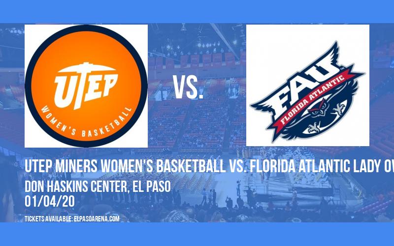 UTEP Miners Women's Basketball vs. Florida Atlantic Lady Owls at Don Haskins Center