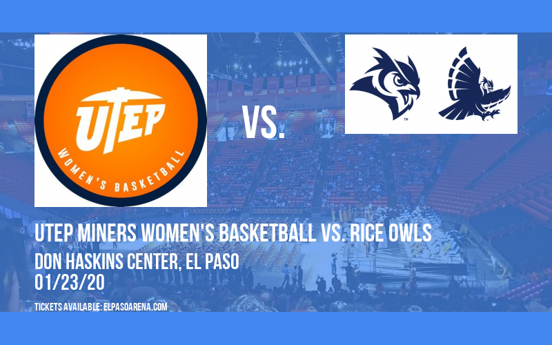 UTEP Miners Women's Basketball vs. Rice Owls at Don Haskins Center