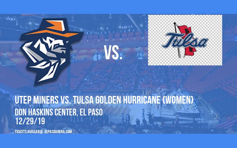UTEP Miners vs. Tulsa Golden Hurricane {WOMEN} at Don Haskins Center