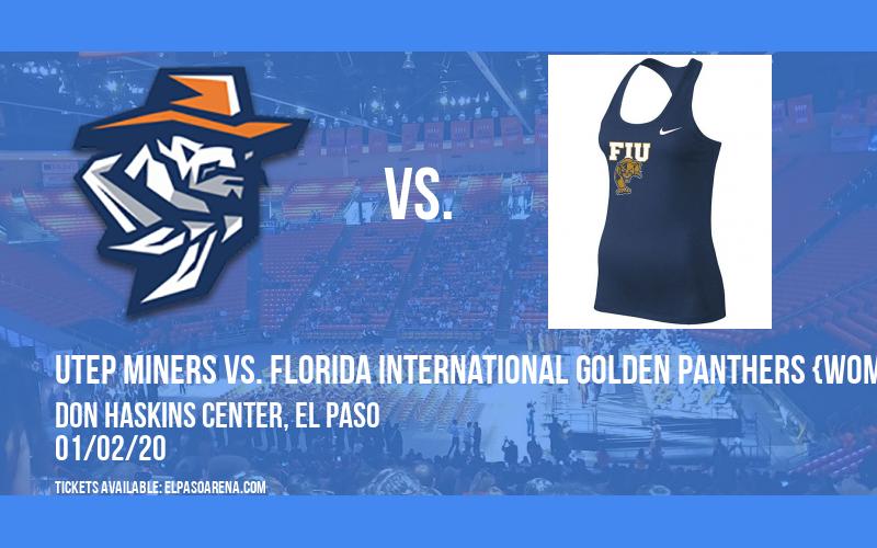 UTEP Miners vs. Florida International Golden Panthers {WOMEN} at Don Haskins Center