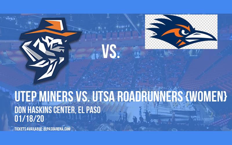 UTEP Miners vs. UTSA Roadrunners {WOMEN} at Don Haskins Center
