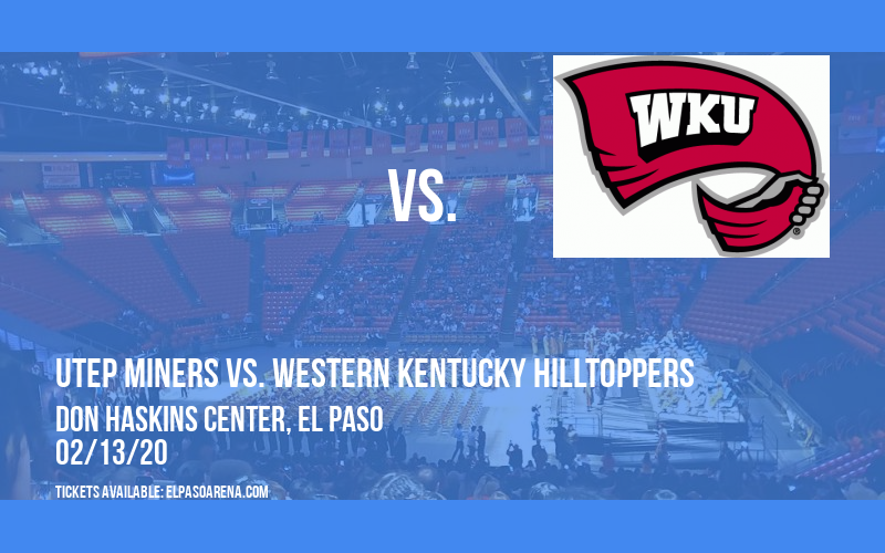 UTEP Miners vs. Western Kentucky Hilltoppers at Don Haskins Center