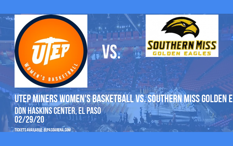 UTEP Miners Women's Basketball vs. Southern Miss Golden Eagles at Don Haskins Center