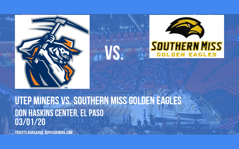 UTEP Miners vs. Southern Miss Golden Eagles at Don Haskins Center